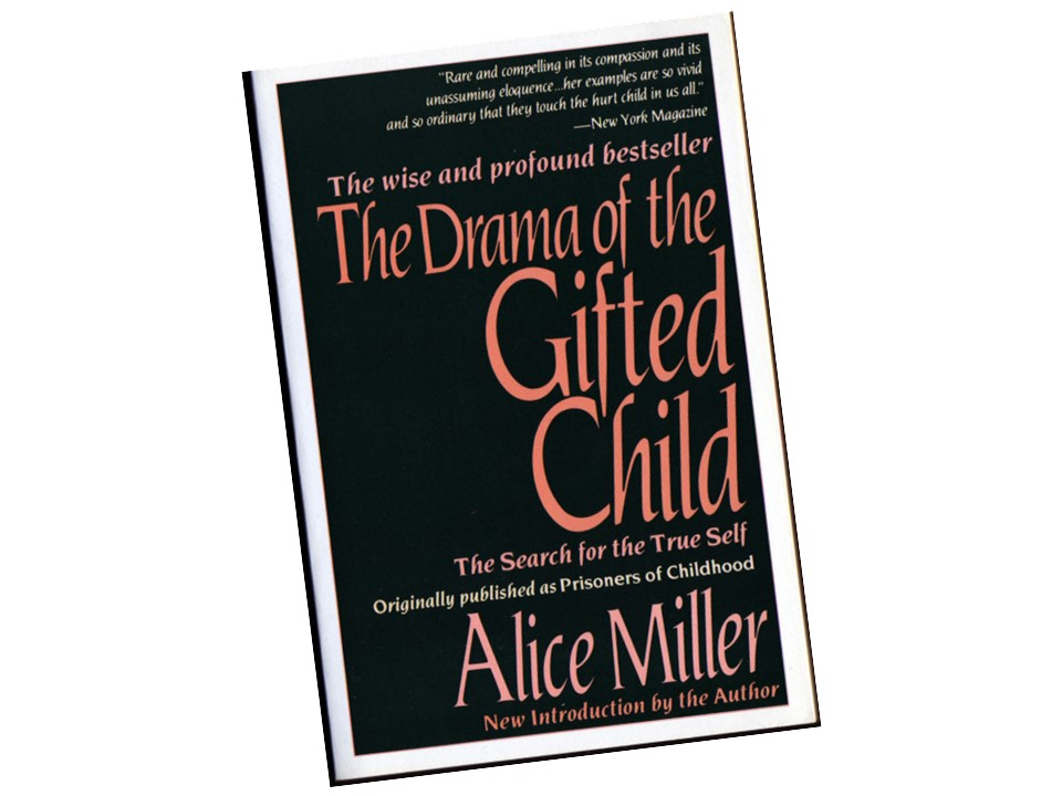 love according to the drama of gifted children by alice miller The wisdom that alice miller shares with us in her famous book, the drama of the gifted child, is something that every therapist who works with children revisits more often than we would like miller's main point in the she said she would love to attend the public school in their neighborhood where she had a few friends.