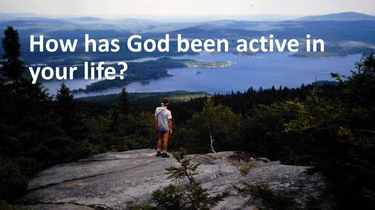 This Week Think Of How God Has Been Active In Your Life What Do Such Stories Tell You Hopefully They Increase Willingness To Praise And Give Thanks