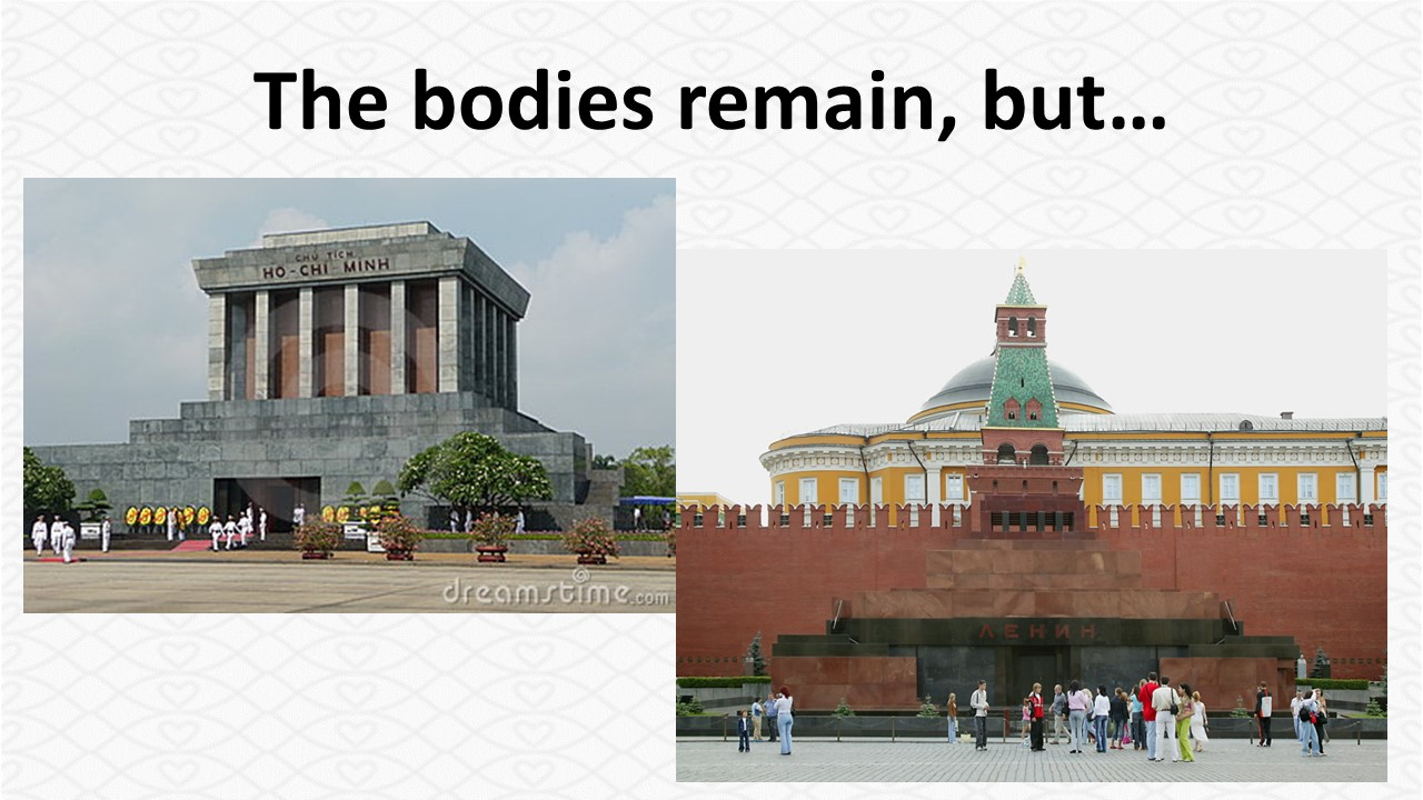 timeless design d741d 1a0e1 I ve seen the bodies of Ho Chi Minh in Hanoi and Lenin (not John) in  Moscow. Walking pass their preserved flesh, I got chill bumps.